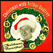 Christmas Favorites! Christmas With Arthur Godfrey & Friends by Various Artists