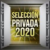 Selección Privada 2020 by Various Artists