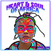 Heart And Soul Of Africa, Vol. 40 by Various Artists