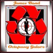 Octopussy Galore von James Bond