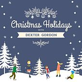 Christmas Holidays with Dexter Gordon von Dexter Gordon
