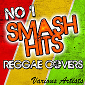 No. 1 Smash Hits: Reggae Covers by Various Artists