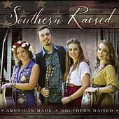 American Made Southern Raised by Southern Raised