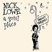 A Quiet Place von Nick Lowe