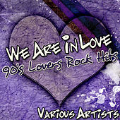 We Are in Love: 90's Lovers Rock Hits by Various Artists