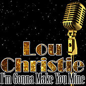 I'm Gonna Make You Mine by Lou Christie