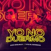 Yo No Duermo von Don Miguelo