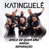 Apelo de Quem Ama / Amiga / Separação by Katinguelê