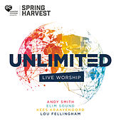 Unlimited: Live Worship From Spring Harvest by Spring Harvest
