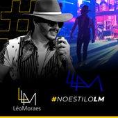 #Noestilolm de LM Léo Moraes