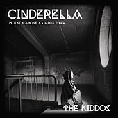 Cinderella by The Kiddos, Moski, J-Bone