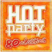 HOT PARTY 80 CLASSICS by Various Artists