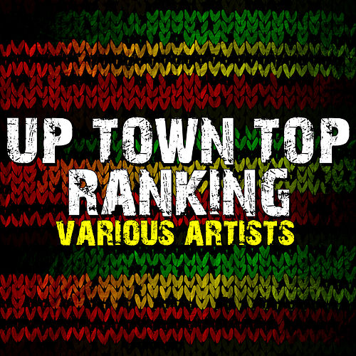 Up Town Top Ranking by Various Artists
