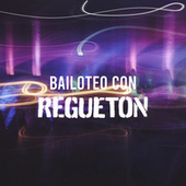 Bailoteo con Reguetón von Various Artists