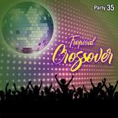 Tropical Crossover Party, Vol. 35 von German Garcia