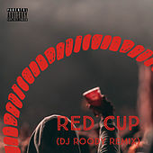 Red Cup (DJ Roody Remix) by Alabama Nick