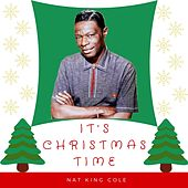 It's Christmas Time - Nat King Cole by Nat King Cole