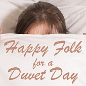Happy Folk for a Duvet Day by Various Artists
