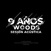 9 Años: Sesión Acústica by Woods