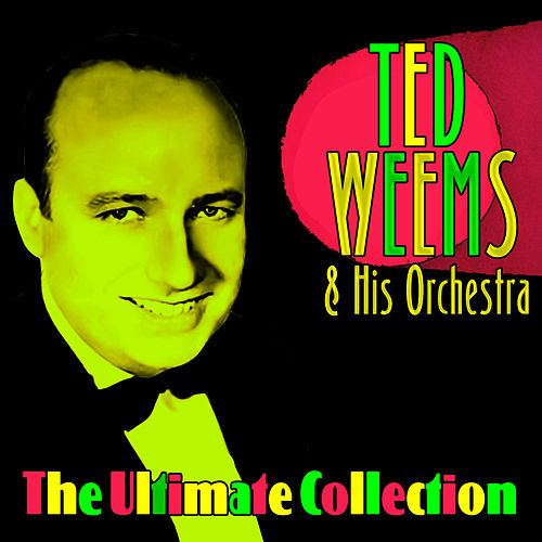 The Ultimate Collection by Ted Weems