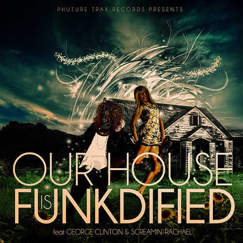 Our House Is Funkdified Remixes by George Clinton