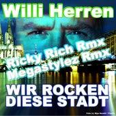 Wir rocken diese Stadt (Ricky Rich Rmx / Megastylez Rmx) von Willi Herren