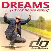 Dreams (TikTok House Remix) von Disco Pirates