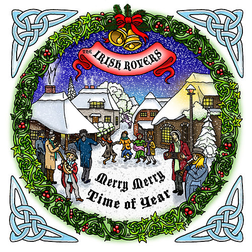 Merry Merry Time Of Year by Irish Rovers