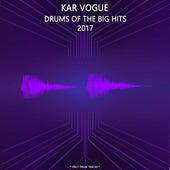 Drums Of The Big Hits 2017 (Special Only Drum Versions) de Kar Vogue