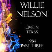 Live in Texas 1984 Part Three (Live) de Willie Nelson