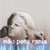 Não Paro Mais by Cella