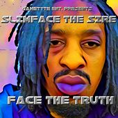 Face the Truth by Slimface The Sire