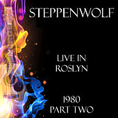 Live in Roslyn 1980 Part Two (Live) de Steppenwolf