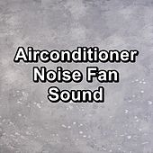 Airconditioner Noise Fan Sound by Brown Noise