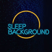 Sleep Background by Deep Sleep Music Academy