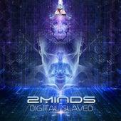Digital Slaved von 2Minds