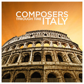 Composers Through Time - Italy von Various Artists