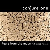 Tears from the Moon / Center of the Sun (Remixes) by Conjure One