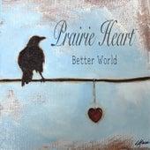 Prairie Heart: Better World von Rick Dill
