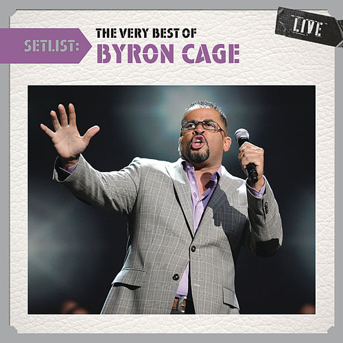 Setlist: The Very Best Of Byron Cage LIVE by Various Artists