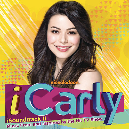iSoundtrack II - Music From and Inspired by the Hit TV Show by iCarly Cast