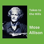 Takes to the Hills de Mose Allison
