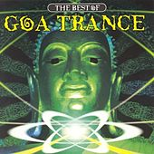 The Best of Goa Trance by Various Artists