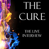 The Live Interview (Live) by The Cure