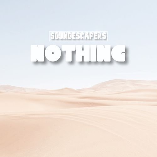 Nothing by SoundEscapers