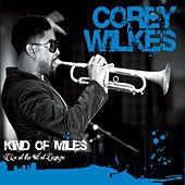 Kinda Miles / Live At the Velvet Lounge by Corey Wilkes