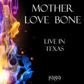 Live in Texas 1989 (Live) de Mother Love Bone