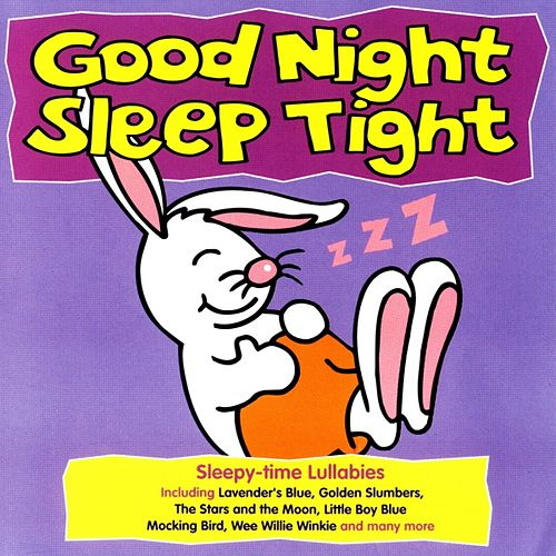 Good Night Sleep Tight by Kidzone