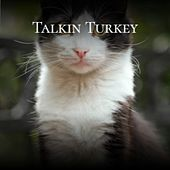 Talkin Turkey by Ted Heath