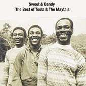 Sweet and Dandy the Best of Toots and the Maytals by Toots and the Maytals